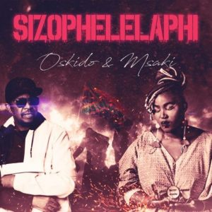 Oskido & Msaki – Sizophelaphi