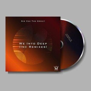 Sir Vee The Great – We Into Deep (Inc. Remixes)