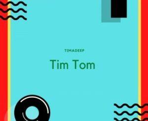 TimAdeep – Tim Tom EP