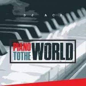 DJ Ace – Piano To The World Album