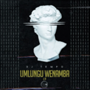 Dj Tempo – Umlungu Wenamba Album