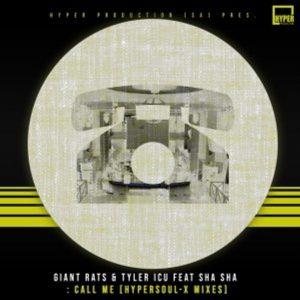 Giant Rats, Tyler ICU & Sha Sha – Call Me (HyperSOUL-X Mixes)