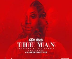 Nadia Nakai – The Man ft. Cassper Nyovest