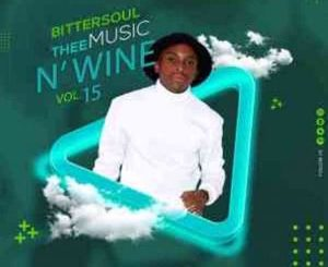 BitterSoul – Thee Music N' Wine Vol.15 Mix