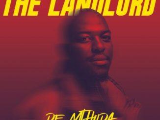 ALBUM: De Mthuda – The Landlord (Tracklist)
