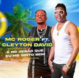 Mc Roger – It's The Summer Where I Feel Good (feat. Cleyton David)